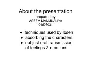 About the presentation prepared by ASEEM MANMUALIYA 04d07031