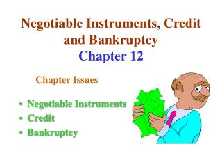 Negotiable Instruments, Credit and Bankruptcy Chapter 12