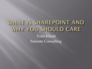 What is SharePoint and why you should care