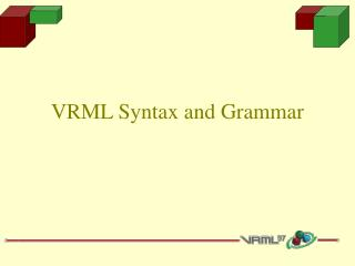 VRML Syntax and Grammar