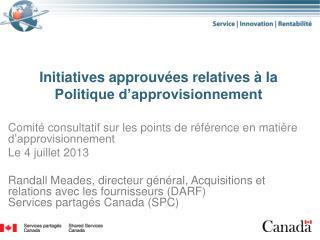 Initiatives approuvées relatives à la Politique d'approvisionnement