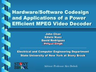 Hardware/Software Codesign and Applications of a Power Efficient MPEG Video Decoder