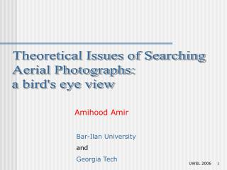 Theoretical Issues of Searching  Aerial Photographs:  a bird's eye view