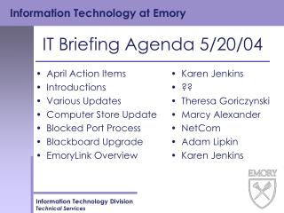 IT Briefing Agenda 5/20/04