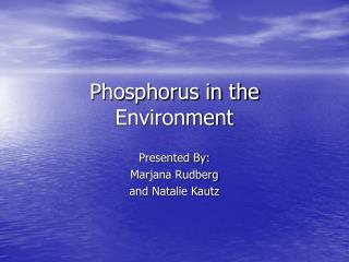 Phosphorus in the Environment
