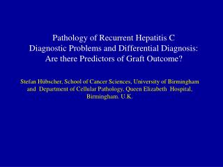 Pathology of Recurrent Hepatitis C Diagnostic Problems and Differential Diagnosis: Are there Predictors of Graft Outcom