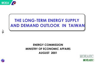 THE LONG-TERM ENERGY SUPPLY  AND DEMAND OUTLOOK  IN  TAIWAN