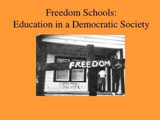 Freedom Schools: Education in a Democratic Society
