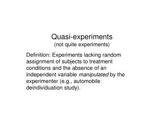 Quasi-experiments (not quite experiments)