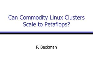 Can Commodity Linux Clusters Scale to Petaflops?