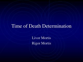 Time of Death Determination
