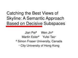 Catching the Best Views of Skyline: A Semantic Approach Based on Decisive Subspaces