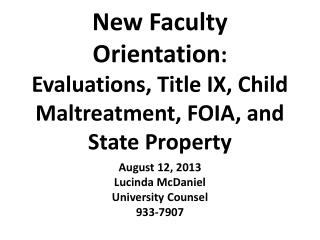 New Faculty Orientation : Evaluations, Title IX, Child Maltreatment, FOIA, and State Property