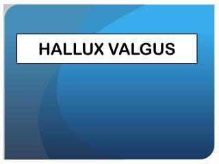 HALLUX VALGUS