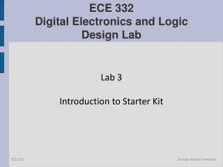 ECE 332 Digital Electronics and Logic Design Lab
