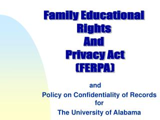 and Policy on Confidentiality of Records for  The University of Alabama
