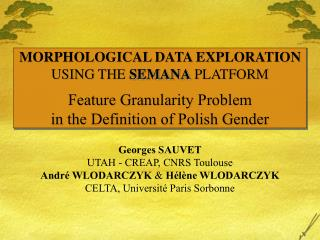 MORPHOLOGICAL DATA EXPLORATION  USING THE SEMANA PLATFORM Feature Granularity Problem in the Definition of Polish Gende
