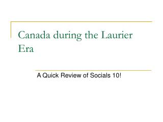 Canada during the Laurier Era