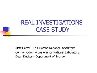 REAL INVESTIGATIONS  CASE STUDY