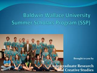 Baldwin Wallace University Summer Scholars Program (SSP)