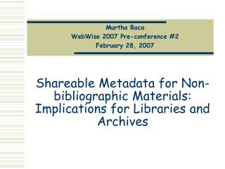 Shareable Metadata for Non-bibliographic Materials ...