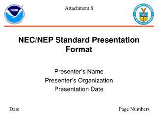 NEC/NEP Standard Presentation Format