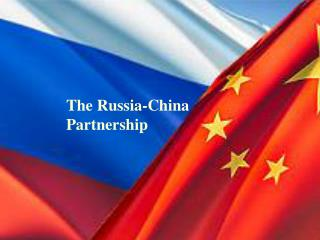 The Russia-China      Partnership