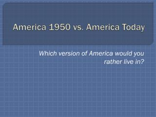 America 1950 vs. America Today