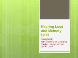 Hearing Loss and Memory Loss
