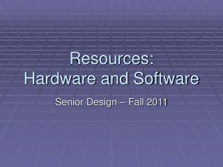 Resources: Hardware and Software