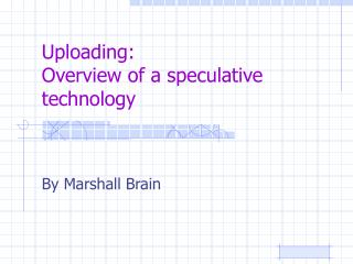 Uploading:  Overview of a speculative technology