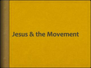Jesus  & the Movement