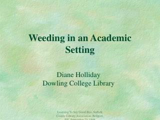 Weeding in an Academic Setting