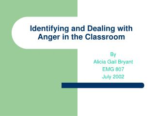 Identifying and Dealing with Anger in the Classroom