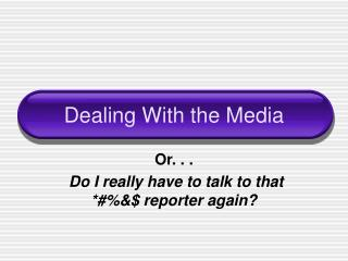 Dealing With the Media