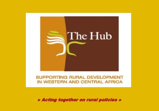 « Acting together on rural policies »