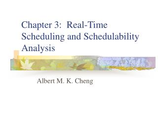 Chapter 3:  Real-Time Scheduling and Schedulability Analysis