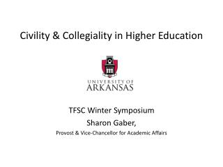 Civility & Collegiality in  H igher Education