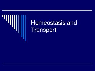 Homeostasis and Transport