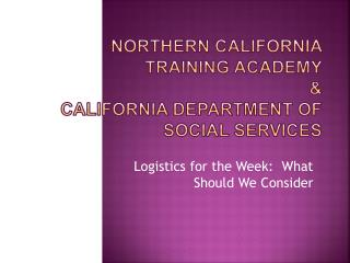 Northern California Training Academy  &  California Department of Social Services