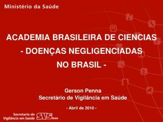 ACADEMIA BRASILEIRA DE CIENCIAS - DOEN AS NEGLIGENCIADAS           NO BRASIL -
