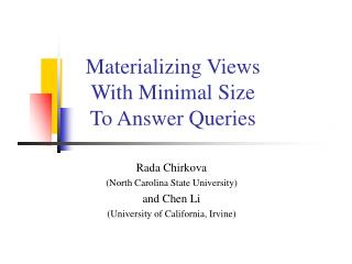 Materializing Views With Minimal Size To Answer Queries