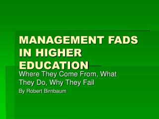 MANAGEMENT FADS IN HIGHER EDUCATION