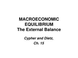 MACROECONOMIC EQUILIBRIUM The External Balance