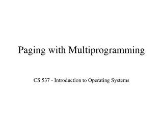 Paging with Multiprogramming