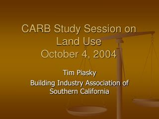 CARB Study Session on Land Use October 4, 2004