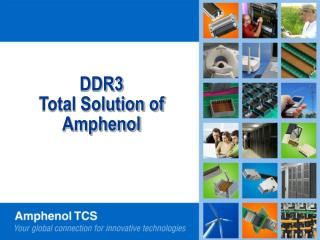 DDR3  Total Solution of  Amphenol