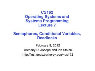 CS162 Operating Systems and Systems Programming Lecture 7 Semaphores, Conditional Variables, Deadlocks