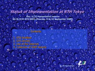 Status of Implementation at RTH Tokyo