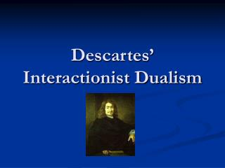 Descartes' Interactionist Dualism